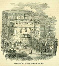 london bridge and traitors gate - In her article on Wriothesley's poem in the 2011 English Literary Renaissance, Lara M. Crowley recalls that while awaiting execution Southampton wrote at least two letters to the Council as well as a separate confession and a letter to Robert Cecil.