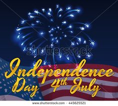 Night of Independence Day with fireworks and golden greeting text and American flag waving in the background.
