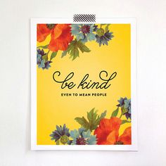 Be Kind Even to Mean People Print by TheDetroitCardCo