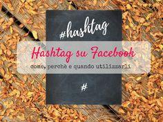 Vuoi sapere come utilizzare gli hashtag su Facebook? Qui ti spiego come, confrontandone gli usi nelle diverse piattaforme social. Facebook, Hashtags