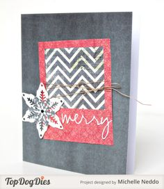 May your day be Merry and Bright! Design this card using Top Dog Dies Photo Mats Die and Snowflake Trio Die Set.