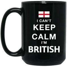 Britain Mug Can't Keep Calm I'm A British Coffee Mug Tea Mug Britain Mug Can't Keep Calm I'm A British Coffee Mug Tea Mug Perfect Quality for Amazing Prices! Th