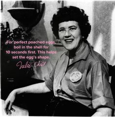 """8 Cooking Tips From Julia Child For People Who Aren't Lazy Home Chefs"" -- Some really useful tips here in addition to the one shown about poached eggs. My favorites are how to tell if your baking soda is still good and how to make canned broth taste better."