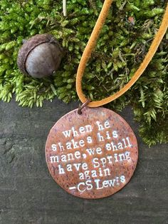 When He Shakes His Mane Necklace Narnia Quote Metal Stamped Copper Jewelry Aslan CS Lewis by literatelion on Etsy https://www.etsy.com/listing/229571194/when-he-shakes-his-mane-necklace-narnia