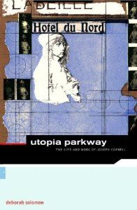 Utopia Parkway: The Life & Work of Joseph Cornell