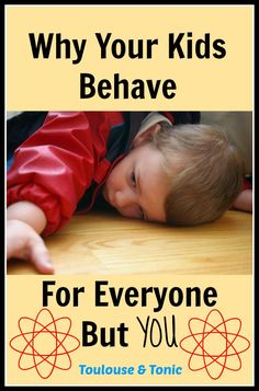 Are your kids angels for everyone else and devils for you?  @Toulouse explores why this is the case. #kids #misbehavior #humor