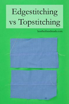 Learn the difference between edgestitching and topstitching. Learn how to edgestitch and learn how to topstitch. These are great basic sewing stitches! Edgestitching vs Topstitching // heatherhandmade.com #sew #sewing #sewingtutorial #tutorial #learntosew #basicsewing #howtosew