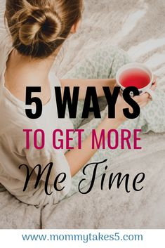 5 Ways to Find More Me Time as a Mom - Mommy takes 5 Mentally Strong, Thing 1, Mom Hacks, Parenting Advice, Natural Parenting, Mom Advice, Working Moms, Me Time, Best Mom