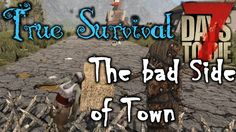 7 Days to Die | True Survival mod | The Bad Side of Town | Ep 17