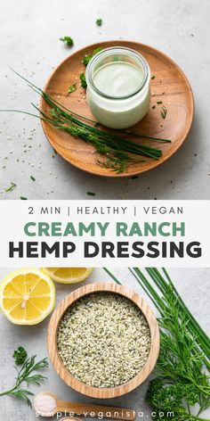 Ranch Hemp Dressing - Light, refreshing and delicious, made with hemp hearts, lemon and herbs. This easy hemp salad dressing recipe is raw, nut free, oil free, soy free, and of course vegan. Can be used as a salad dressing, dip or spread. #vegan #plantbased #healthyrecipes #veganrecipes Low Fat Vegan Recipes, Vegan Meals, Raw Food Recipes, Great Recipes, Eating Vegan, Clean Eating Diet, Vegan Clean, Raw Vegan, Dressing Recipe