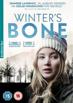 Winter's Bone (2010) An American independent drama film, an adaptation of Daniel Woodrell's 2006 novel of the same name - this was an awesome movie! Jennifer Lawrence was great as usual!