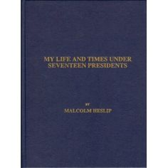 My Life and Times Under Seventeen Presidents (Hardcover)  http://flavoredwaterrecipes.com/amazonimage.php?p=B0006S2ACC  B0006S2ACC
