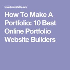 How To Make A Portfolio: 10 Best Online Portfolio Website Builders