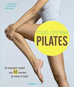 Mon année Pilates : Un programme complet pour 52 semaines de remise en forme de Lynne Robinson http://www.amazon.fr/dp/2317004176/ref=cm_sw_r_pi_dp_AqPnwb1J5W395