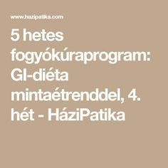 5 hetes fogyókúraprogram: GI-diéta mintaétrenddel, 4. hét - HáziPatika Gin, Food And Drink, Low Carb, Drinks, Health, Sport, Fitness, Diet, Drinking