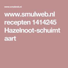 www.smulweb.nl recepten 1414245 Hazelnoot-schuimtaart