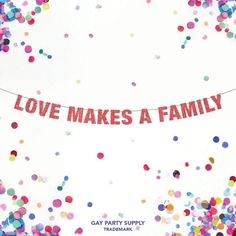 Love is what a family is made of!  This glitter banners is the perfect touch of sparkle for your celebration! Perfect for adoption parties, gender reveal parties, baby showers....  Pick your color from the pull down in glitter Gold, Champagne, Silver, Rose Gold, Pink, Hot Pink, Purple, Red, Brown, Adoption Baby Shower, Adoption Party, Rainbow Party Decorations, Summer Wedding Decorations, Party Kit, Party Shop, Party Ideas, Bachelorette Party Banners, Make A Family