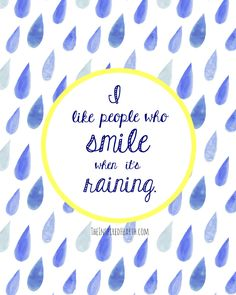 Etsy shop https://www.etsy.com/listing/262304654/printable-art-rain-drops | I like people who smile when it's raining | home decor | gallery wall art