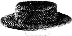 The hat found in Novgorod - Hat made of roots in the manner of a rush hat and shaped like a straw boater - Early Medieval 8 - 11th c ( but some sources are saying 14th century )