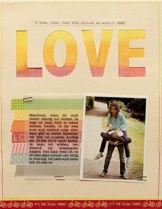 Love the ombré title & colours.  LOVE by scrap2010