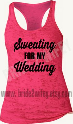 Wedding themed work out tank for the bride! This tank top is the perfect gift for any bride!