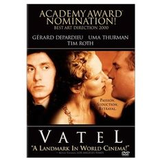 Vatel: Gérard Depardieu, Uma Thurman, Tim Roth, Timothy Spall, Julian Glover, Julian Sands, Murray Lachlan Young, Hywel Bennett, Richard Griffiths, Arielle Dombasle, Marine Delterme, Philippine Leroy-Beaulieu, Roland Joffé, Alain Goldman, Catherine Morisse, Patrick Bordier, Timothy Burrill, Jeanne Labrune, Tom Stoppard