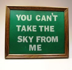 Joss Whedon Passion Quote | Joss Whedon Firefly Quote You Can't Take The Sky by Pirespike1977, $20 ...
