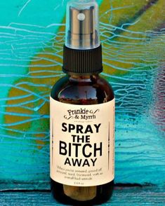 An aromatherapy spray/perfume for when you're irritated, pissed off, annoyed, tired, frustrated or have an overall bad attitude! Spray generously in your environs and breathe in mist. Menopause, Memorial Day, Perfume Diesel, Just Dream, Hot Flashes, Pissed Off, Pms, Just In Case, I Laughed