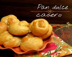 Pan dulce casero, bollitos de pan dulces ¡deliciosos!