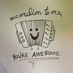 Find images and videos about cute, :) and funny accordion joke on We Heart It - the app to get lost in what you love. Punny Puns, Cute Puns, Funny Cards, Cute Cards, Cute Quotes, Funny Quotes, You Are Awesome Quotes, Boy Quotes, Affordable Web Design