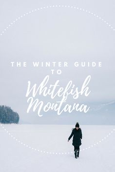 A winter guide to Whitefish Montana Montana Attractions 7899223aaa6