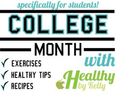 Share with the college students in your life!! Healthy by Kelly is devoting the next four weeks to students and how to stay fit through college!   healthybykelly.weebly.com