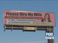 Buona idea di #CV, un po' costrosa forse... #curriculum Ohio man puts up 'Please Hire My Wife' billboard - AWESOME