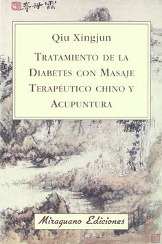 El masaje tuina, de la Medicina Tradicional China, es un método fácil de aplicar y sin efectos secundarios que ha demostrado su eficacia en el tratamiento de la diabetes