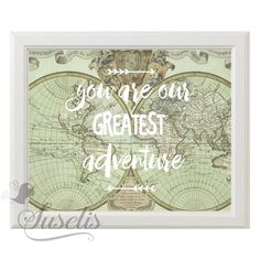You Are Our Greatest Adventure Vintage World Map Kid Playroom Travel Nursery Wall Art Print , 8x10, Instant Download JPG & PDF