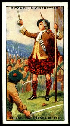 """Mitchell's Cigarettes """"Scotland's Story"""" (series of 50 issued in 1929) #42 Raising the Standard of the Old Pretender, 1715 ~ The Jacobites under the Earl of Mar, raising the standard of the """"Old Pretender"""" James Stuart."""