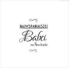 http://skarbnicapomyslow.pl/pl/p/Stempel-Najwspanialszej-Babci-na-Swiecie-/312