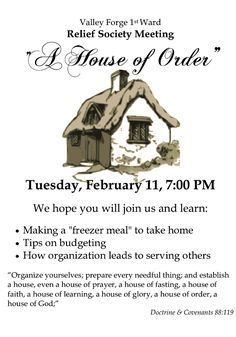 "Women of Faith, Virtue, Vision, & Charity: Upcoming Quarterly Relief Society Meeting~""A House of Order"""