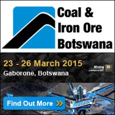 Coal and Iron Ore Botswana at The Grand Palm - Gaborone International Conference Centre, Bonnington Farm, Molepolole Road Gaborone, 267, Gaborone, Botswana on 23 - 26/03/2015 at 8:00 am - 6:00 pm, Price: $700 - $3099, After another successful event in 2014, supported by the Botswana Chamber of Mines, Speakers : Honorable Onkokame Mokaila, Minister, Ministry of Minerals etc, Category : Conferences | Energy and Environment | Mining.