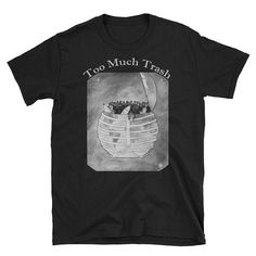 "Finally in my Etsy shop: "" Too Much Trash "" T-Shirt www.etsy.com/it/listing/618998129/short-sleeve-unisex-t-shirt-too-much  #tshirt #environment #clothing #apparel #alternative #shopping"