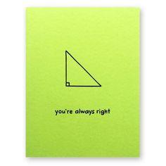 Nerdy Math Card - You're Always Right Math Card - Right Angle Nerd Geek Card - Algebra Geometry Any Teacher Birthday Card, Teachers Day Card, Teacher Cards, Happy Birthday Cards, Geek Birthday, Birthday Ideas, Cards For Boyfriend, Boyfriend Gifts, Triangle Math