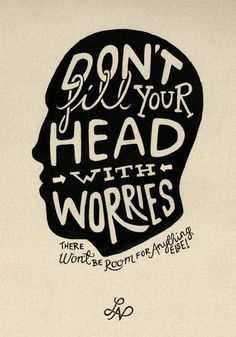 design is mine : isn't it lovely?: THOUGHT OF THE DAY : WORRY.