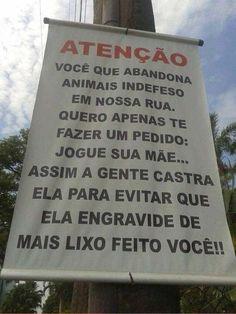 Recado que prova que o brasileiro já perdeu a paciência: ...Jogue sua mãe...