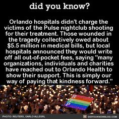 Orlando hospitals didn't charge the victims of. The More You Know, Did You Know, Orlando Strong, Pay It Forward, Medical Billing, Night Club, Charity, Fun Facts, Periodic Table