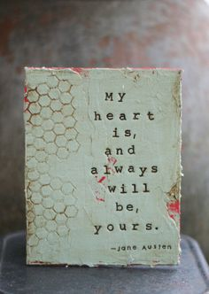 My heart is, and always will be, yours...Jane Austen is an original mixed media card made by repurposing a vintage book cover. The front has