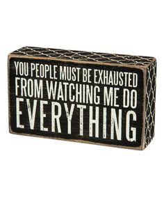 Loving this 'Watching Me Do Everything' Box Sign on #zulily! #zulilyfinds