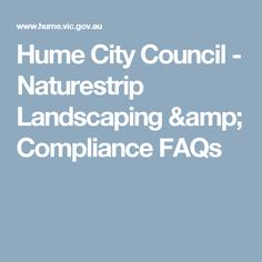 Hume City Council - Naturestrip Landscaping & Compliance FAQs