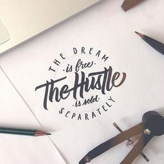 The Dream Is Free The Hustle Is Sold Separately in Typography