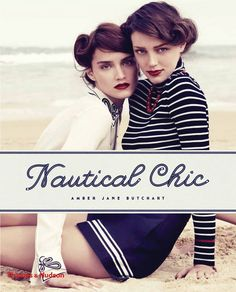 #Nautical Chic by Amber Jane Butchart #fashion