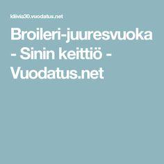 Broileri-juuresvuoka - Sinin keittiö - Vuodatus.net